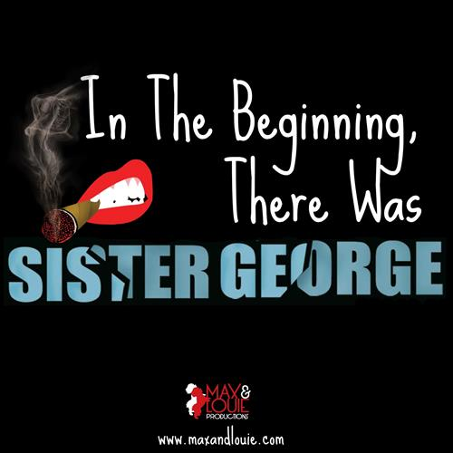 In The Beginning, There Was Sister George
